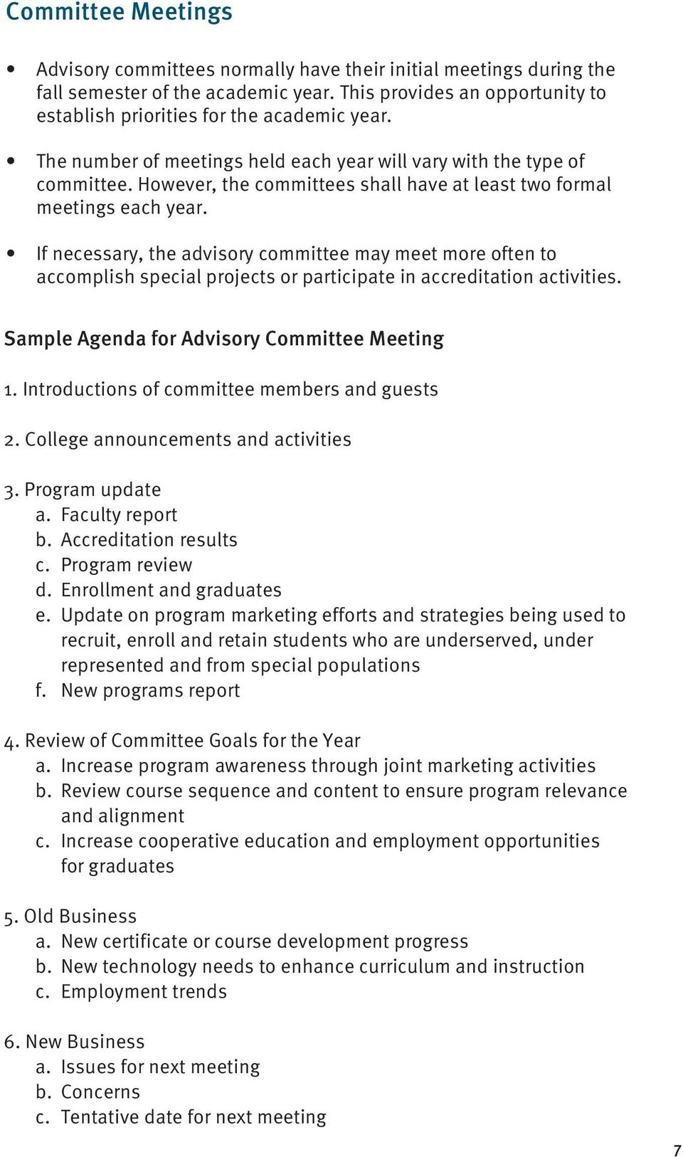 If necessary, the advisory committee may meet more often to accomplish special projects or participate in accreditation activities. Sample Agenda for Advisory Committee Meeting 1.