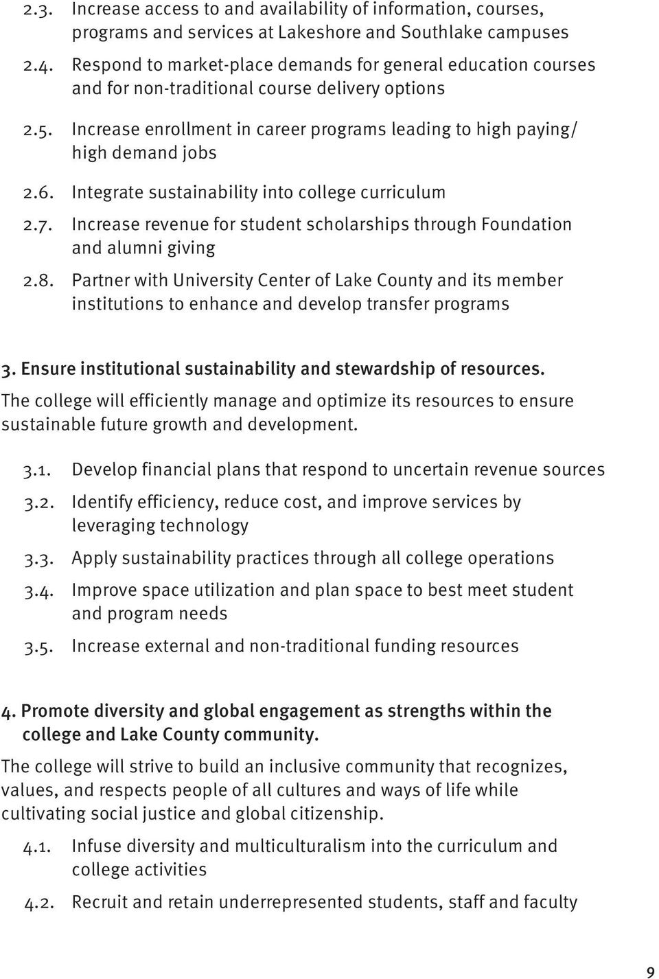 Integrate sustainability into college curriculum 2.7. Increase revenue for student scholarships through Foundation and alumni giving 2.8.