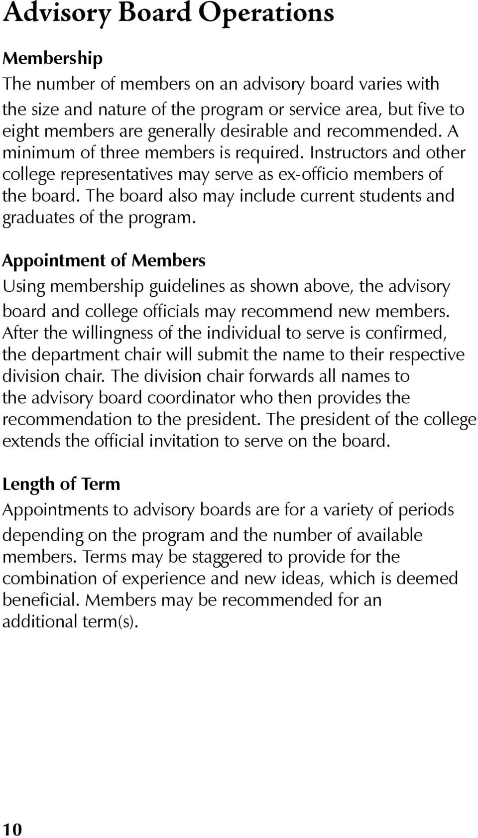 The board also may include current students and graduates of the program.