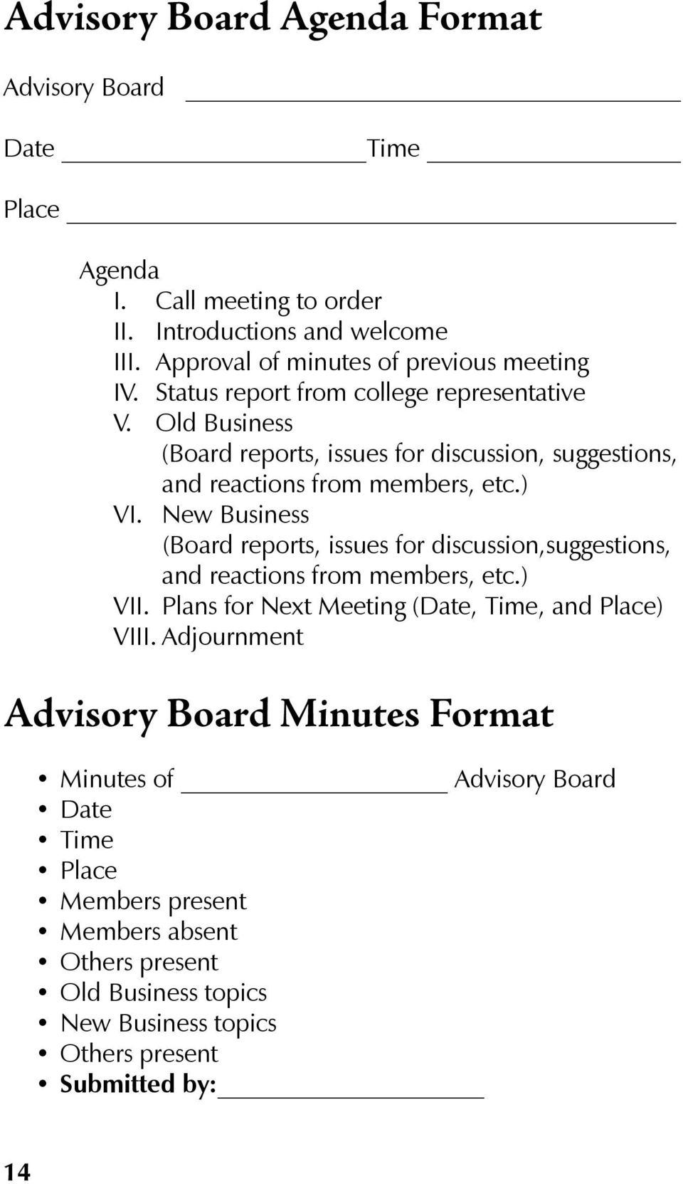 Old Business (Board reports, issues for discussion, suggestions, and reactions from members, etc.) VI.