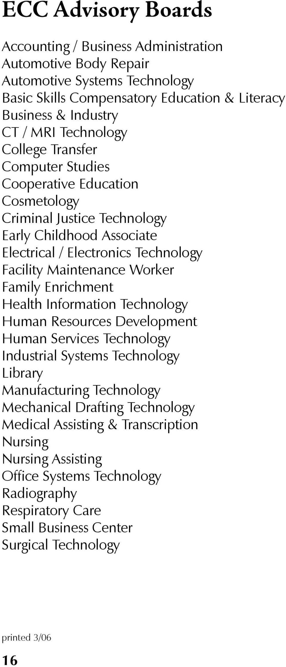 Maintenance Worker Family Enrichment Health Information Technology Human Resources Development Human Services Technology Industrial Systems Technology Library Manufacturing Technology