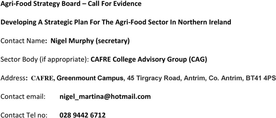 appropriate): CAFRE College Advisory Group (CAG) Address: CAFRE, Greenmount Campus, 45