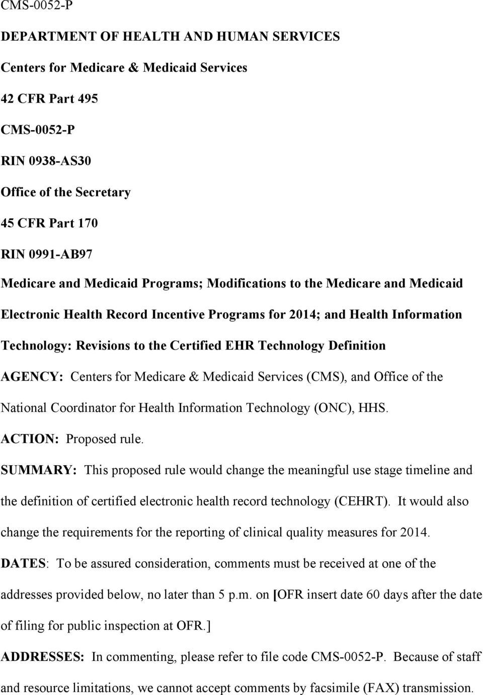 AGENCY: Centers for Medicare & Medicaid Services (CMS), and Office of the National Coordinator for Health Information Technology (ONC), HHS. ACTION: Proposed rule.