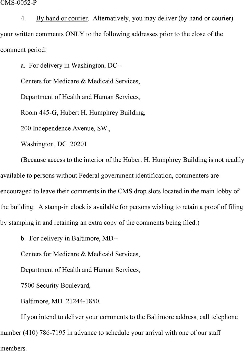 , Washington, DC 20201 (Because access to the interior of the Hubert H.