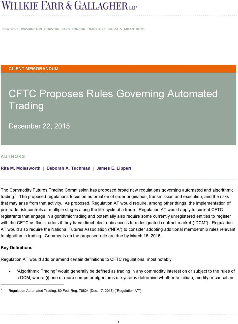 1 The proposed regulations focus on automation of order origination, transmission and execution, and the risks that may arise from that activity.