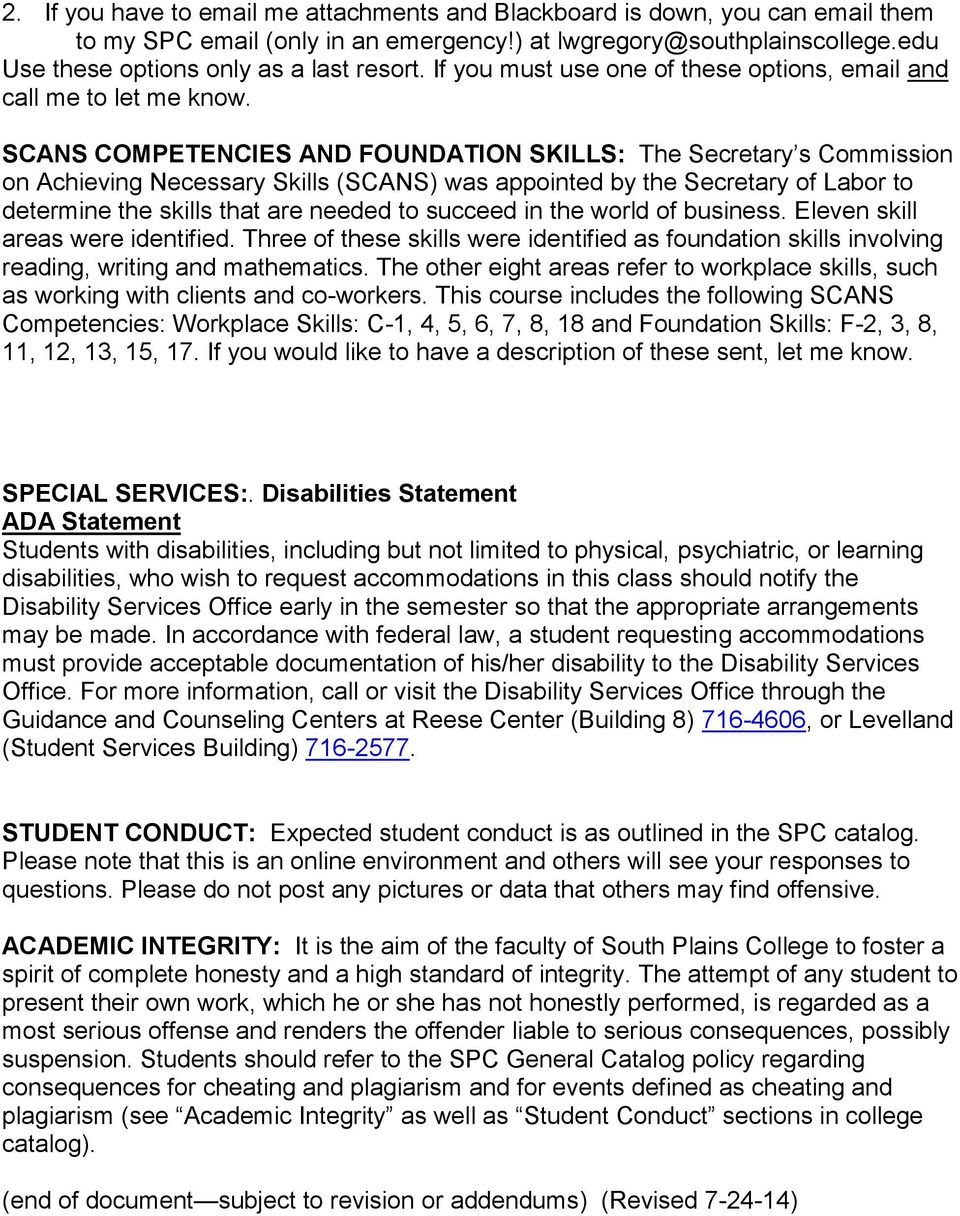 SCANS COMPETENCIES AND FOUNDATION SKILLS: The Secretary s Commission on Achieving Necessary Skills (SCANS) was appointed by the Secretary of Labor to determine the skills that are needed to succeed