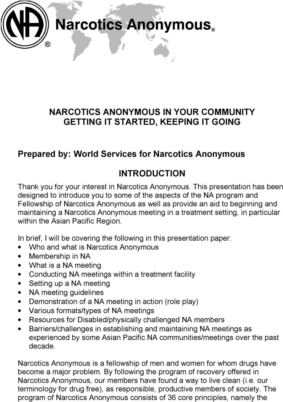 Anonymous meeting in a treatment setting, in particular within the Asian Pacific Region.