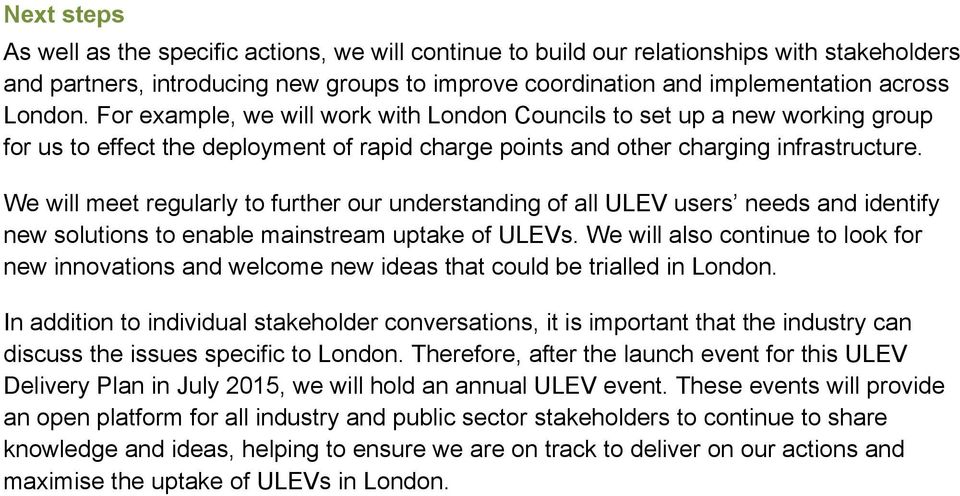 We will meet regularly to further our understanding of all ULEV users needs and identify new solutions to enable mainstream uptake of ULEVs.