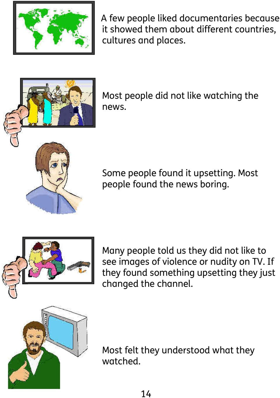 Most people found the news boring.