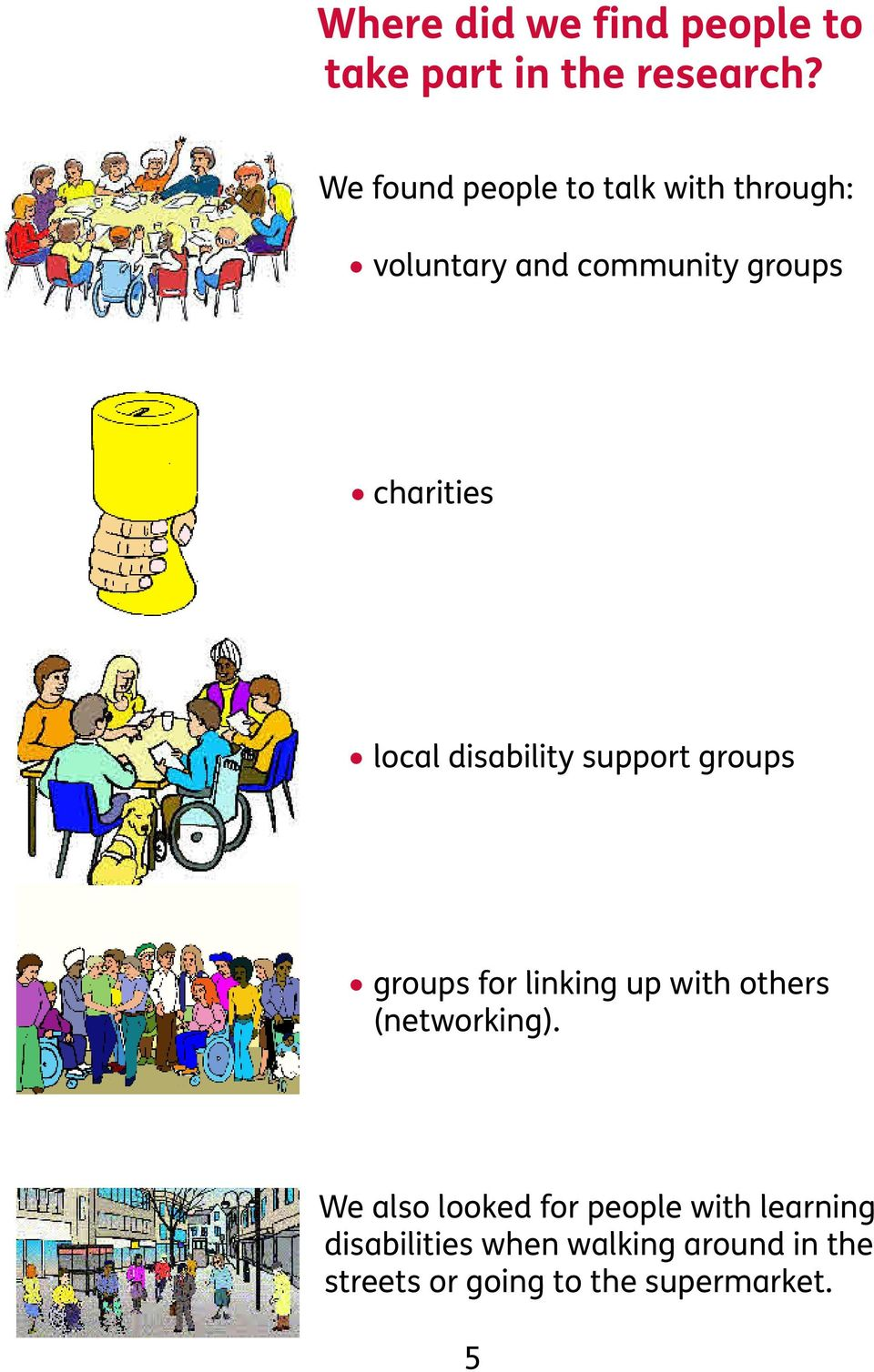 local disability support groups groups for linking up with others (networking).