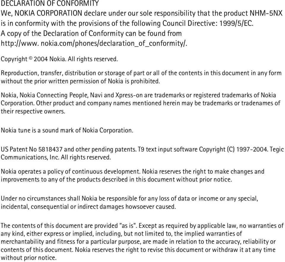 Reproduction, transfer, distribution or storage of part or all of the contents in this document in any form without the prior written permission of Nokia is prohibited.