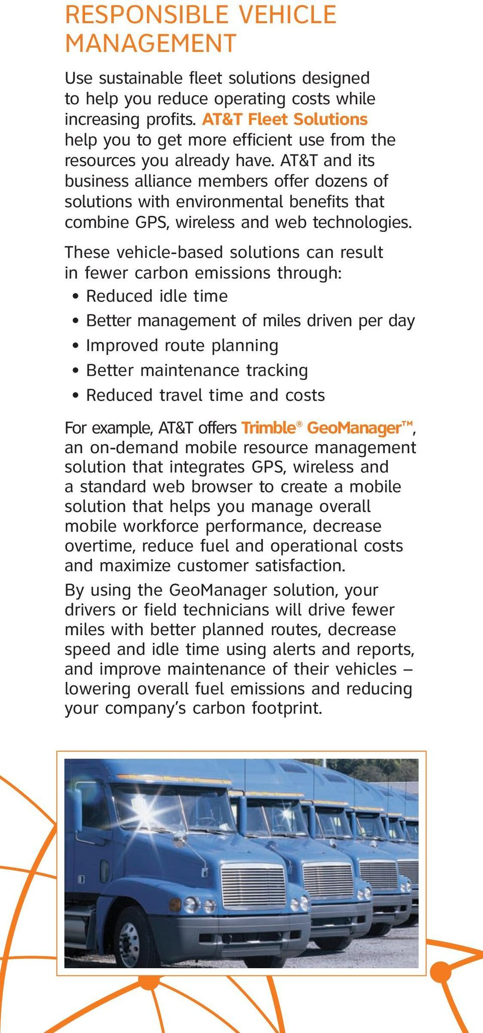 AT&T and its business alliance members offer dozens of solutions with environmental benefits that combine GPS, wireless and web technologies.