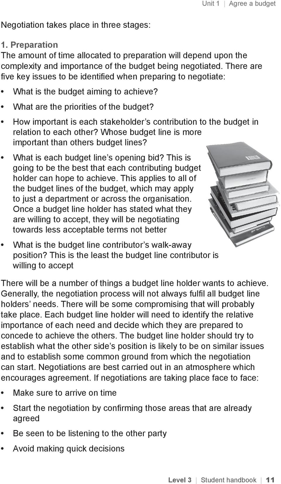 How important is each stakeholder s contribution to the budget in relation to each other? Whose budget line is more important than others budget lines? What is each budget line s opening bid?