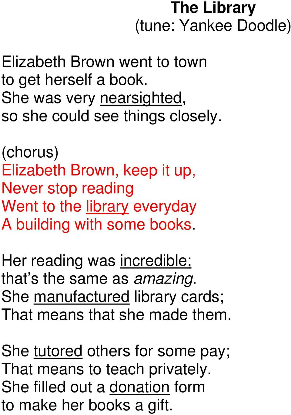 (chorus) Elizabeth Brown, keep it up, Never stop reading Went to the library everyday A building with some books.