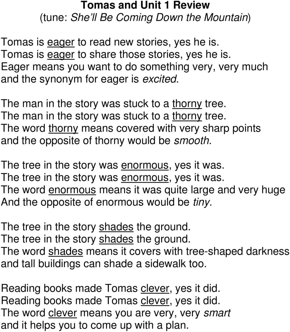 The man in the story was stuck to a thorny tree. The word thorny means covered with very sharp points and the opposite of thorny would be smooth. The tree in the story was enormous, yes it was.
