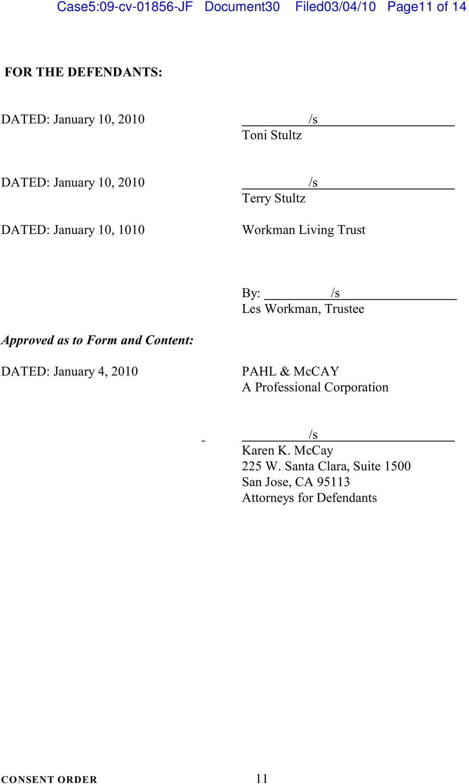 Workman, Trustee Approved as to Form and Content: DATED: January 4, 2010 PAHL & McCAY A Professional