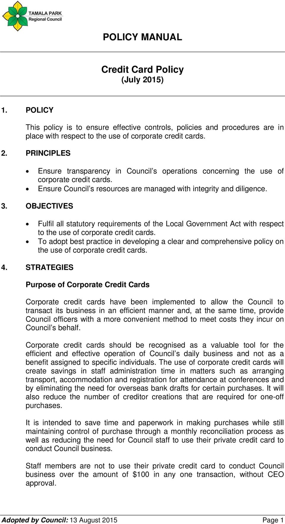 OBJECTIVES Fulfil all statutory requirements of the Local Government Act with respect to the use of corporate credit cards.