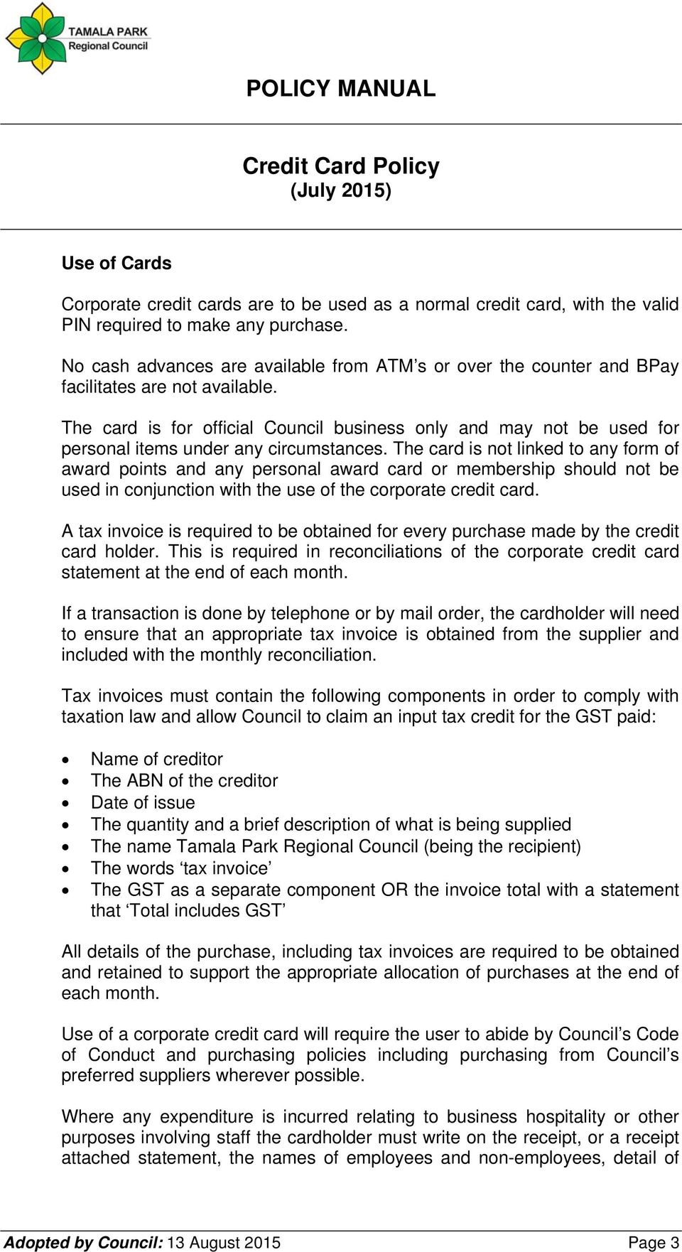 The card is for official Council business only and may not be used for personal items under any circumstances.