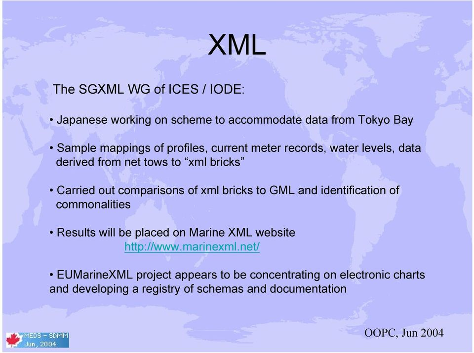 bricks to GML and identification of commonalities Results will be placed on Marine XML website http://www.marinexml.