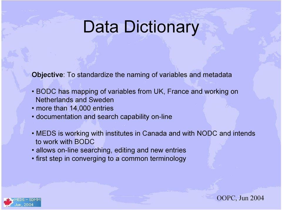 and search capability on-line MEDS is working with institutes in Canada and with NODC and intends to