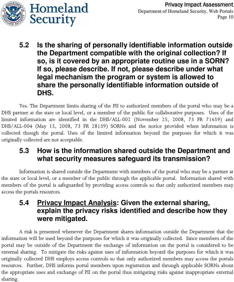 The Department limits sharing of the PII to authorized members of the portal who may be a DHS partner at the state or local level, or a member of the public for collaborative purposes.