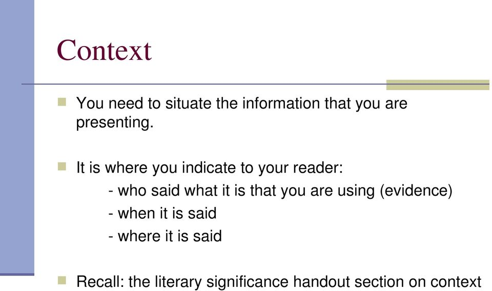 It is where you indicate to your reader: - who said what it is