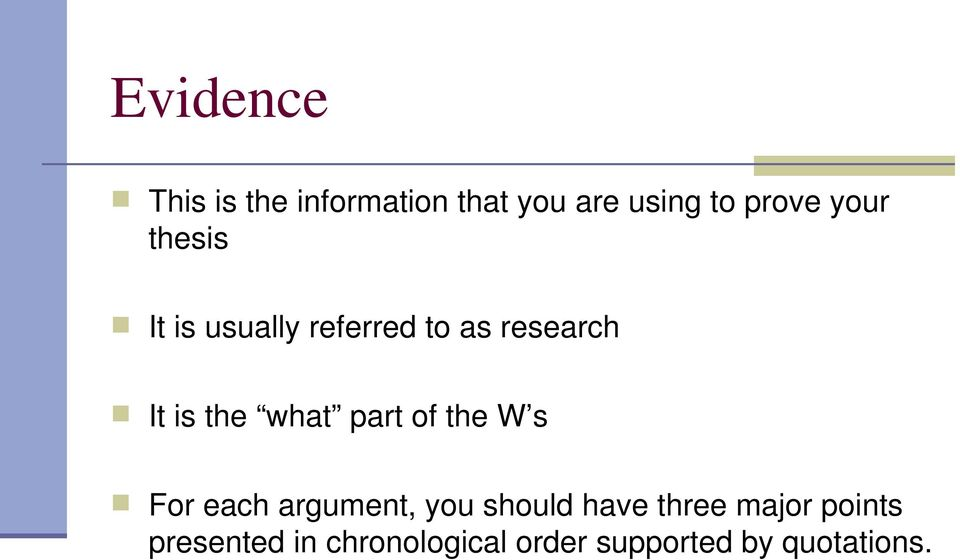 what part of the W s For each argument, you should have three