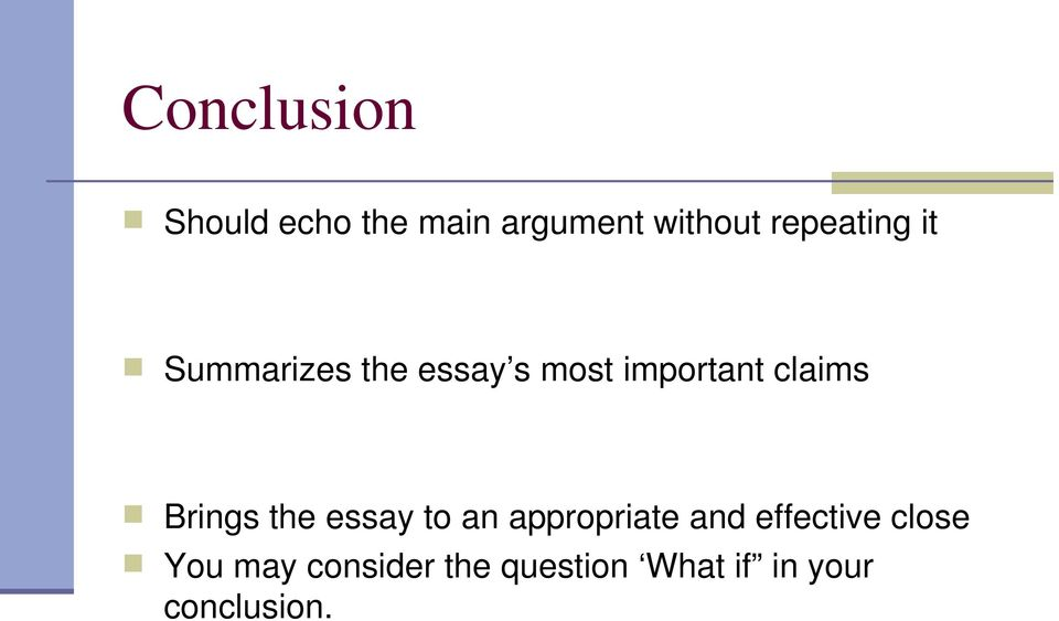 claims Brings the essay to an appropriate and