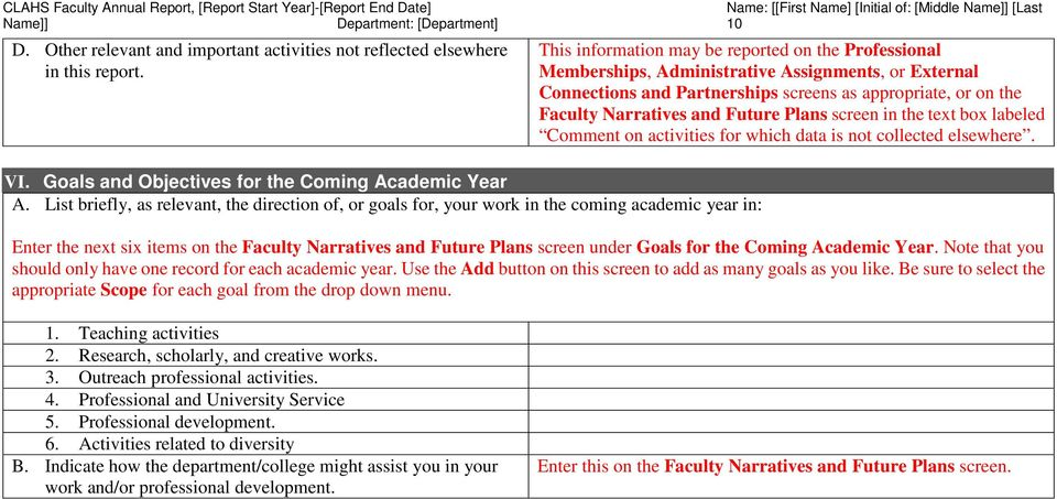 External Connections and Partnerships screens as appropriate, or on the Faculty Narratives and Future Plans screen in the text box labeled Comment on activities for which data is not collected