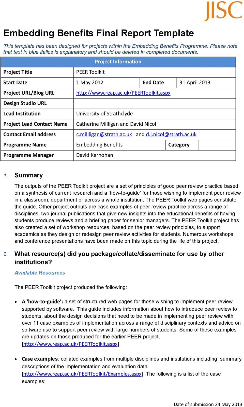 Project Information Project Title PEER Toolkit Start Date 1 May 2012 End Date 31 April 2013 Project URL/Blog URL http://www.reap.ac.uk/peertoolkit.