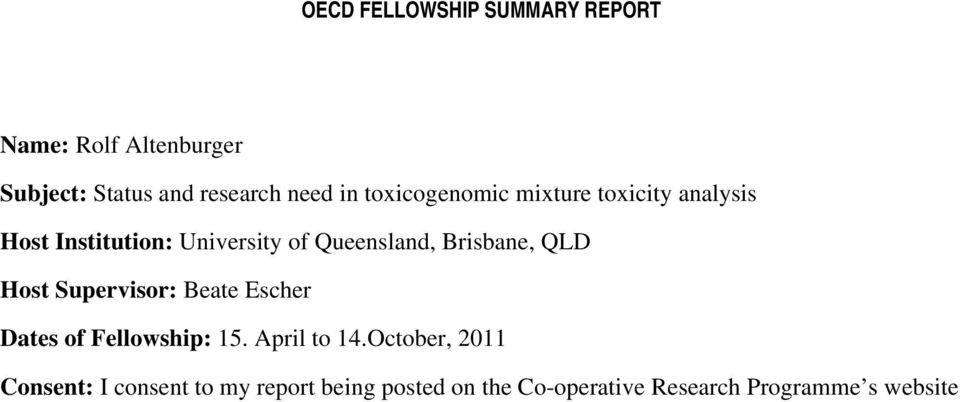 Brisbane, QLD Host Supervisor: Beate Escher Dates of Fellowship: 15. April to 14.