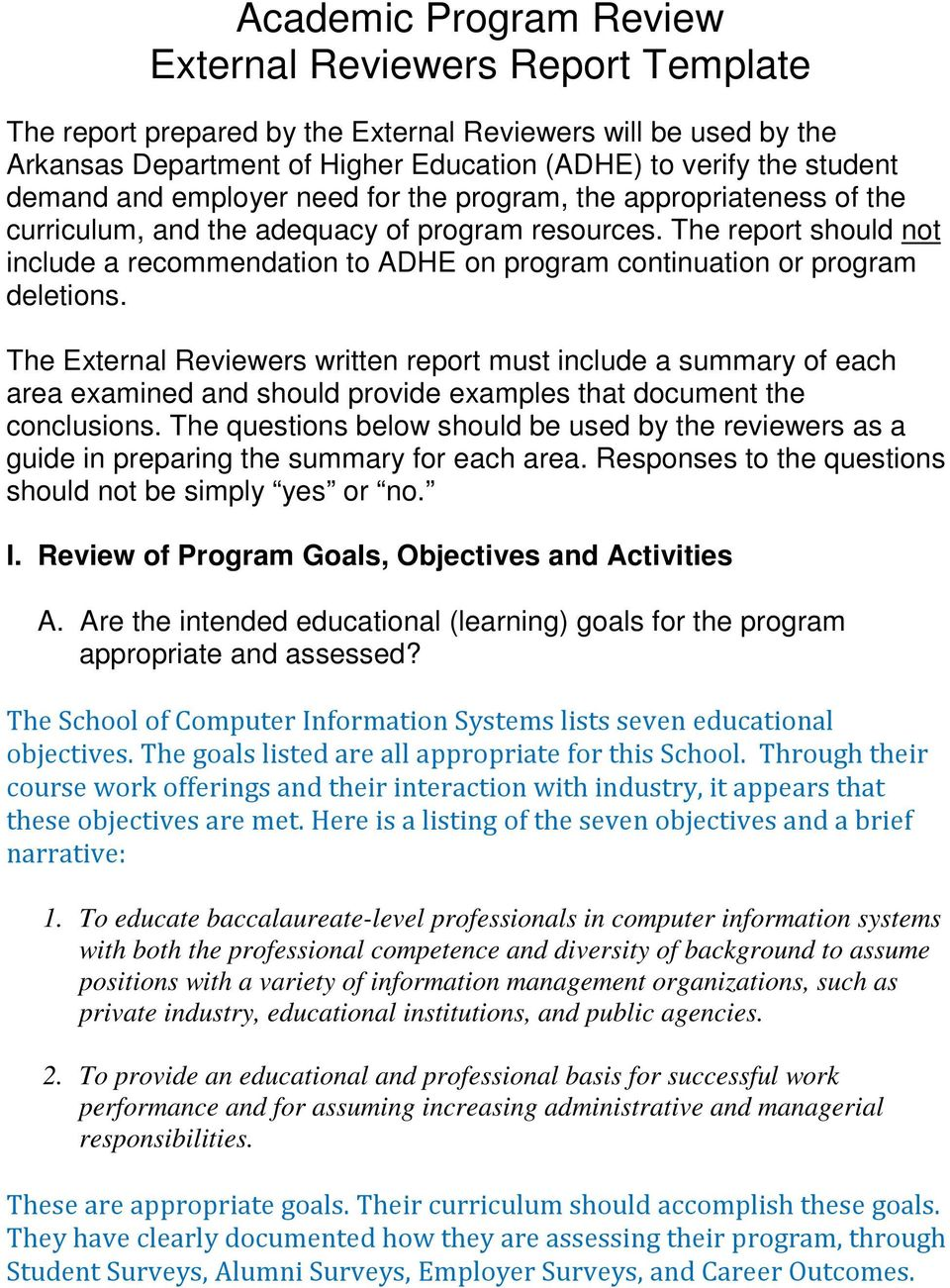 The report should not include a recommendation to ADHE on program continuation or program deletions.