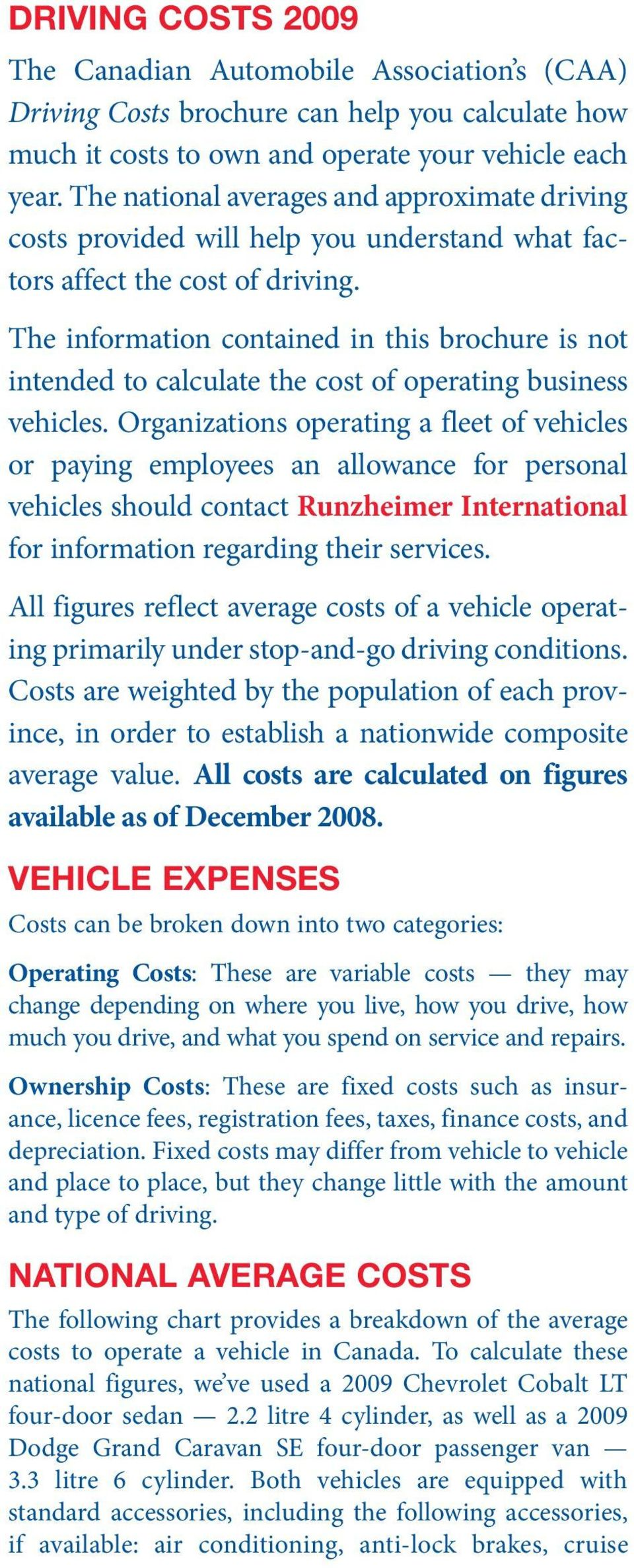 The information contained in this brochure is not intended to calculate the cost of operating business vehicles.