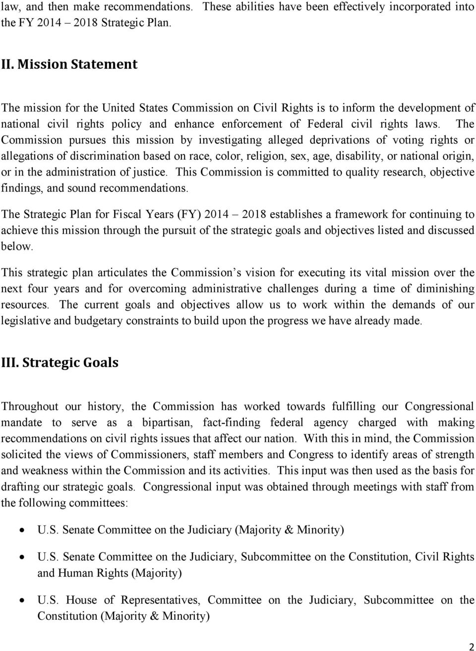 The Commission pursues this mission by investigating alleged deprivations of voting rights or allegations of discrimination based on race, color, religion, sex, age, disability, or national origin,