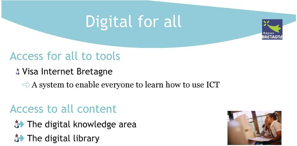 to learn how to use ICT Access to all content
