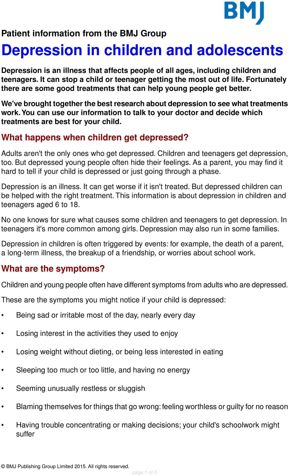 We've brought together the best research about depression to see what treatments work.you can use our information to talk to your doctor and decide which treatments are best for your child.