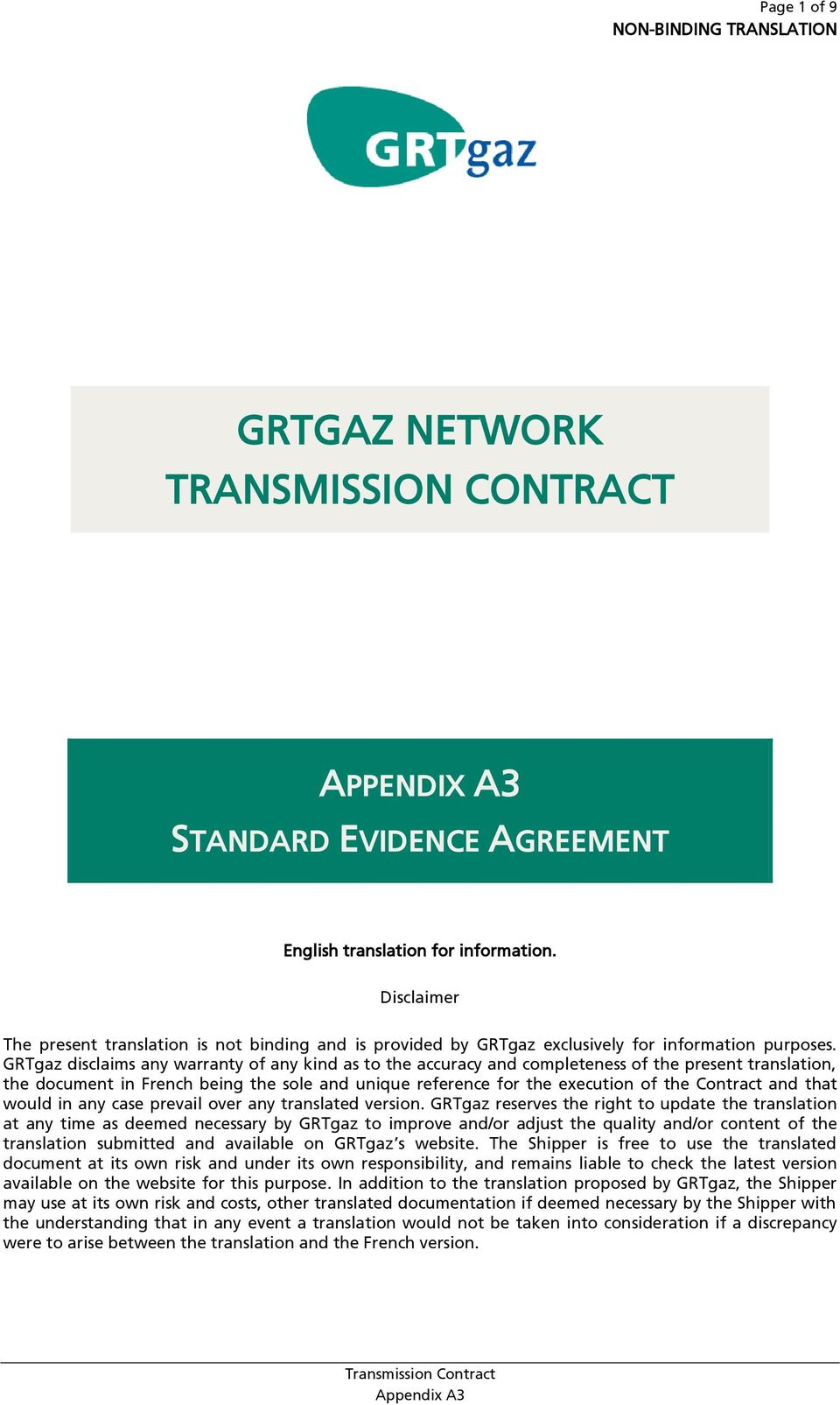 GRTgaz disclaims any warranty of any kind as to the accuracy and completeness of the present translation, the document in French being the sole and unique reference for the execution of the Contract