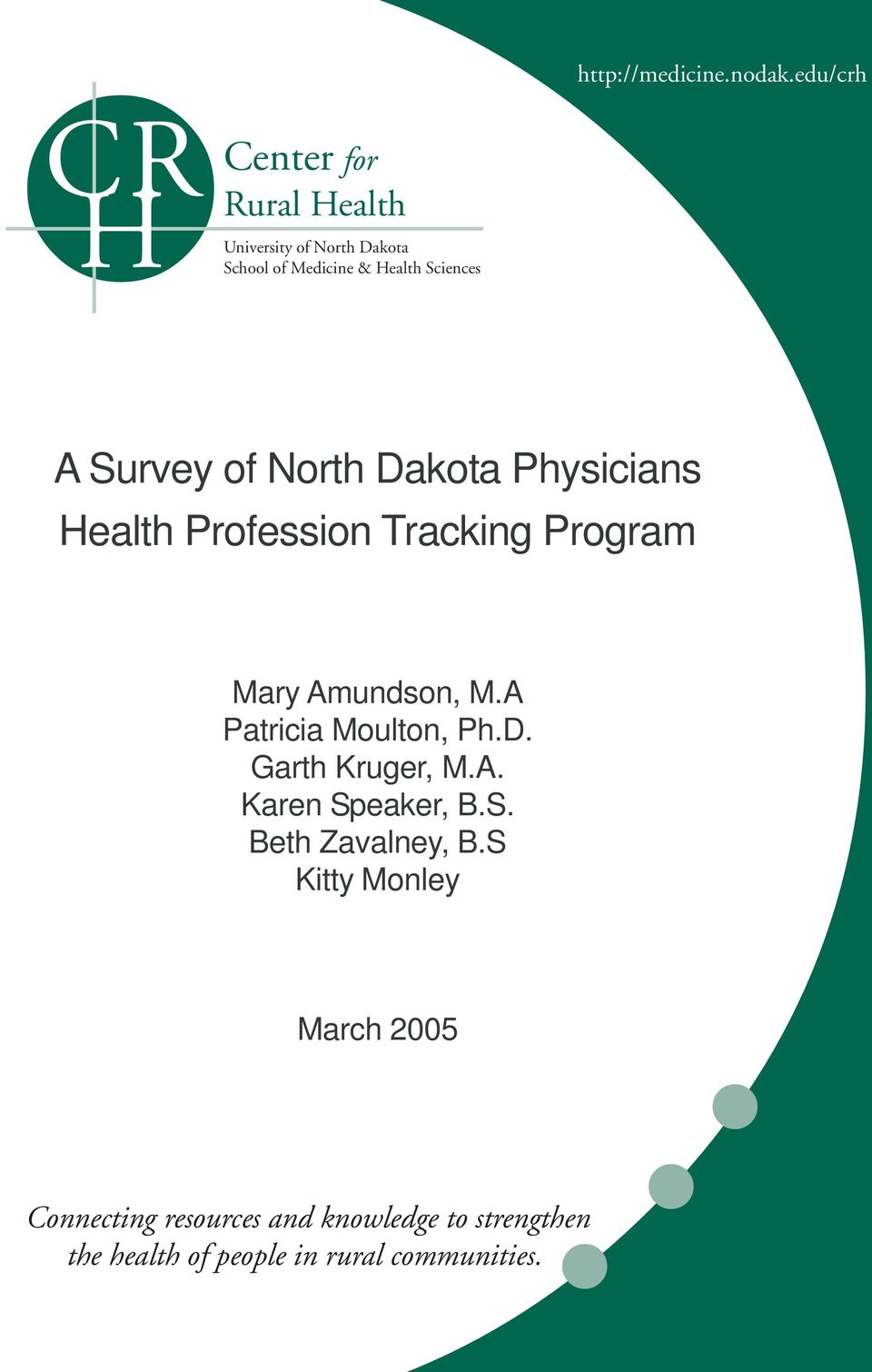 Survey of North Dakota Physicians Health Profession Tracking Program Mary Amundson, M.