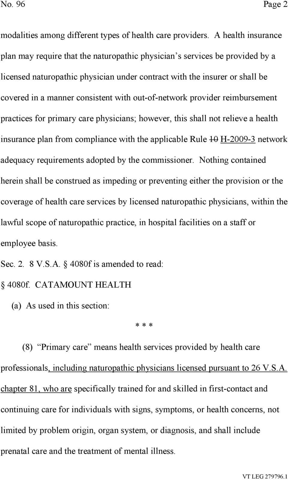 consistent with out-of-network provider reimbursement practices for primary care physicians; however, this shall not relieve a health insurance plan from compliance with the applicable Rule 10