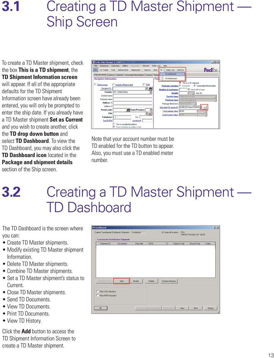 If you already have a TD Master shipment Set as Current and you wish to create another, click the TD drop down button and select TD Dashboard.