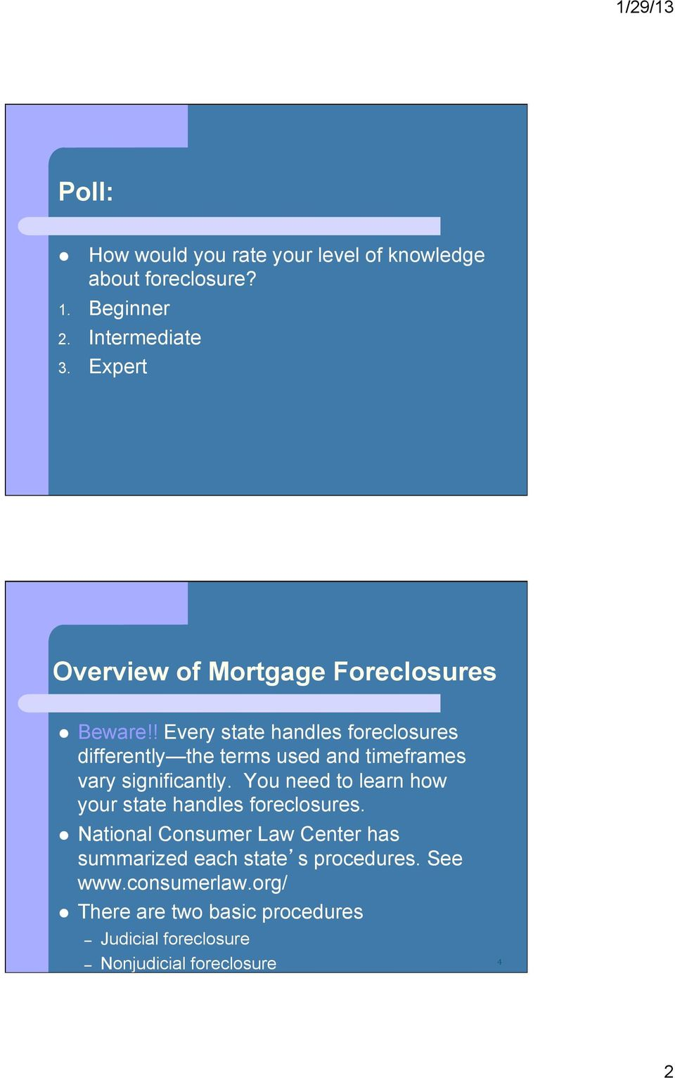 ! Every state handles foreclosures differently the terms used and timeframes vary significantly.