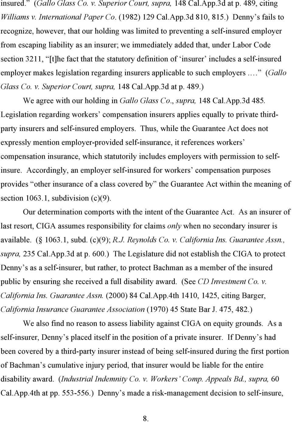 3211, [t]he fact that the statutory definition of insurer includes a self-insured employer makes legislation regarding insurers applicable to such employers. (Gallo Glass Co. v.