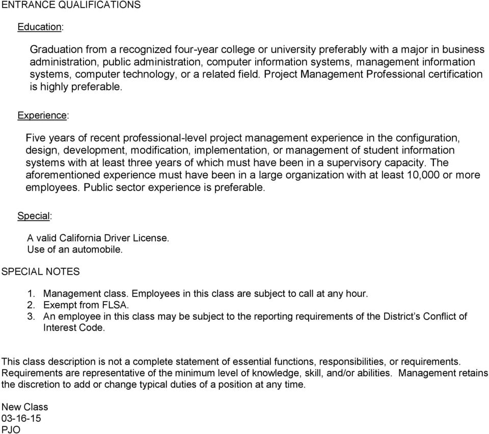 Experience: Five years of recent professional-level project management experience in the configuration, design, development, modification, implementation, or management of student information systems