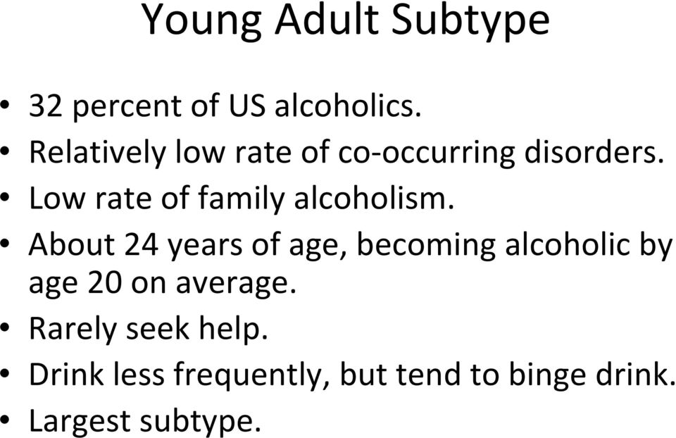 Low rate of family alcoholism.