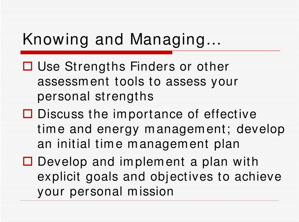 energy management; develop an initial time management plan Develop and