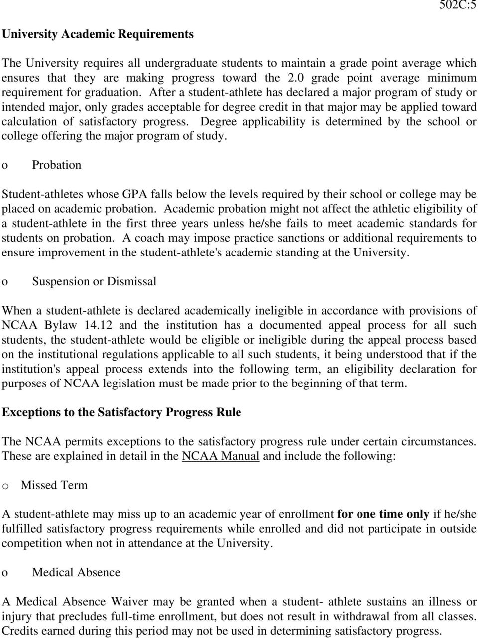 After a student-athlete has declared a major program of study or intended major, only grades acceptable for degree credit in that major may be applied toward calculation of satisfactory progress.