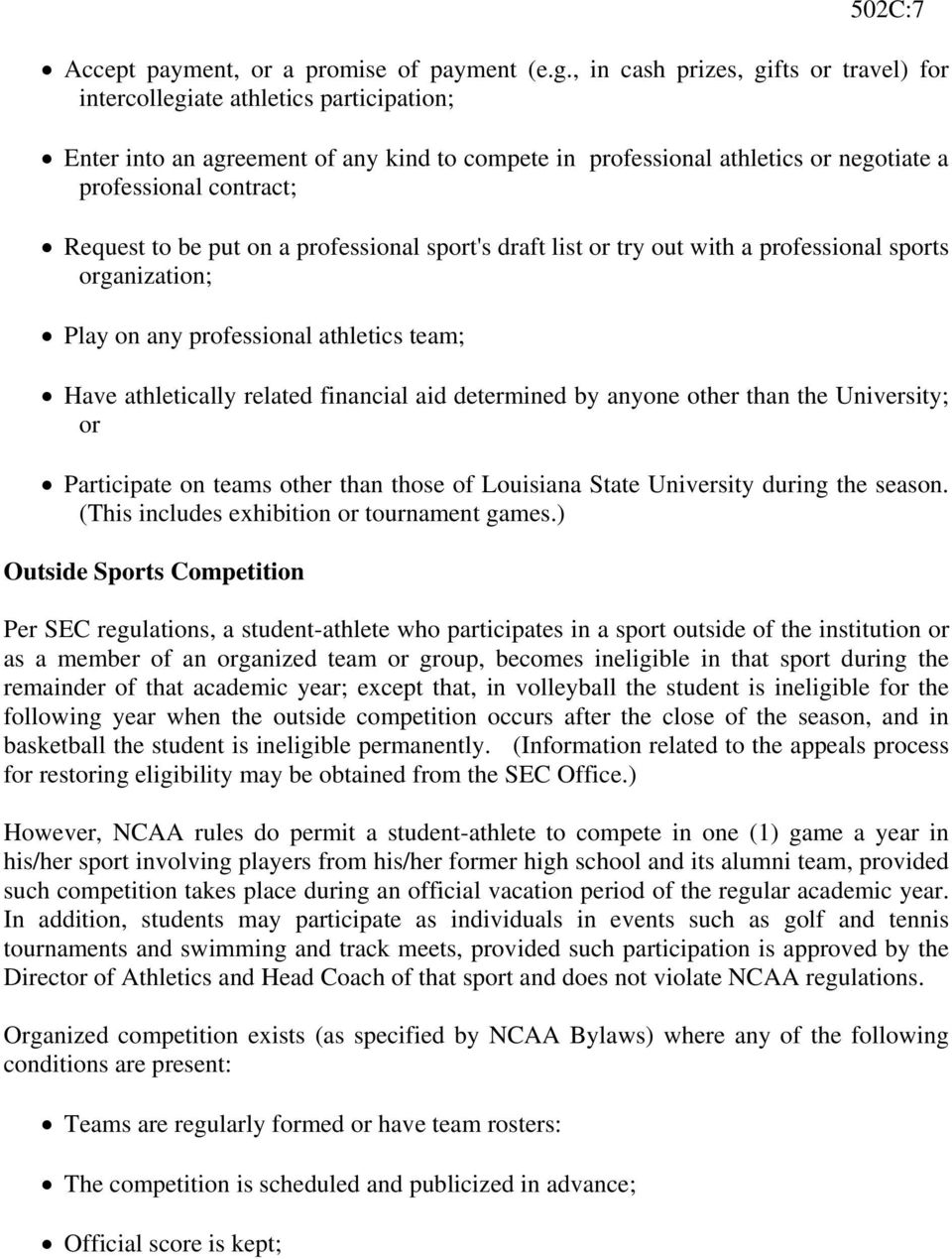 to be put on a professional sport's draft list or try out with a professional sports organization; Play on any professional athletics team; Have athletically related financial aid determined by