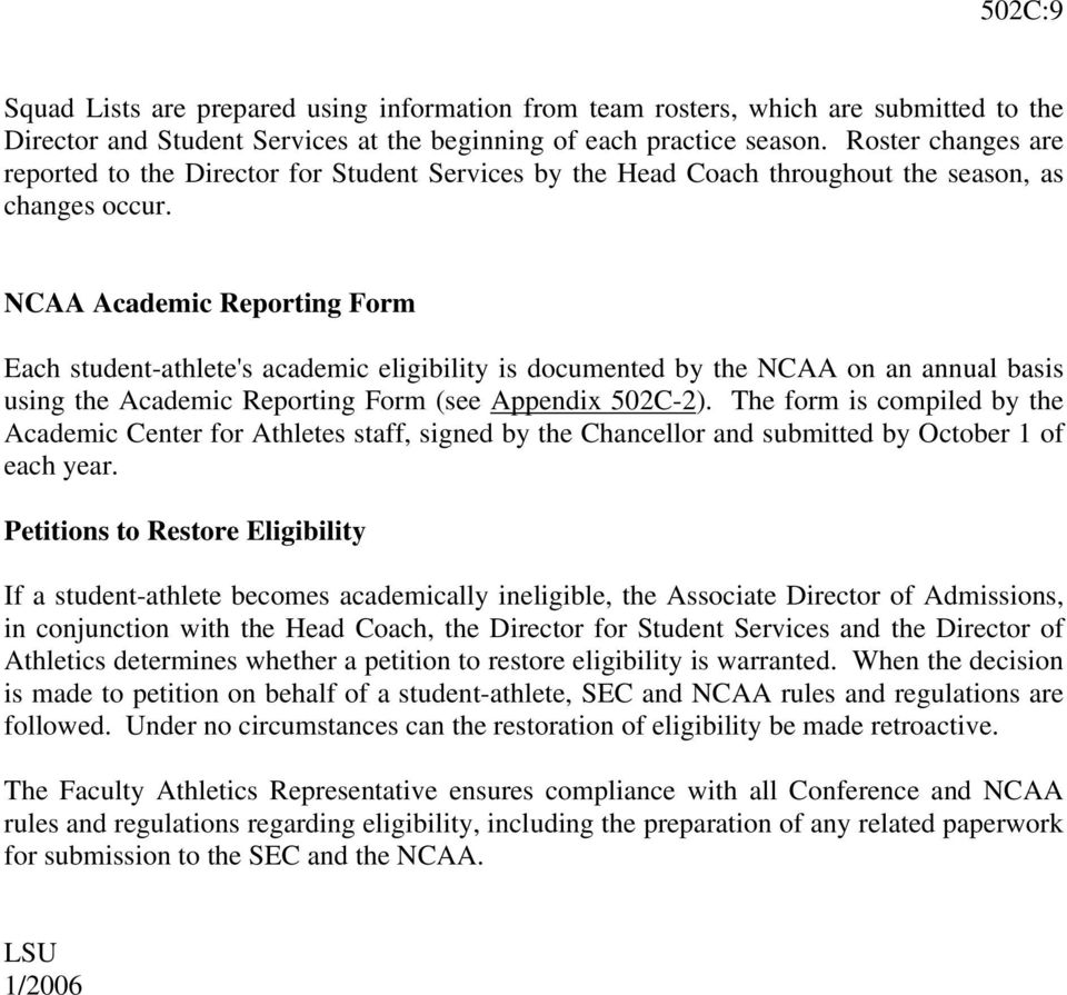 NCAA Academic Reporting Form Each student-athlete's academic eligibility is documented by the NCAA on an annual basis using the Academic Reporting Form (see Appendix 502C-2).