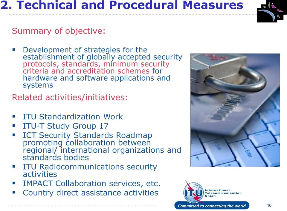 activities/initiatives: ITU Standardization Work ITU-T Study Group 17 ICT Security Standards Roadmap promoting collaboration between regional/