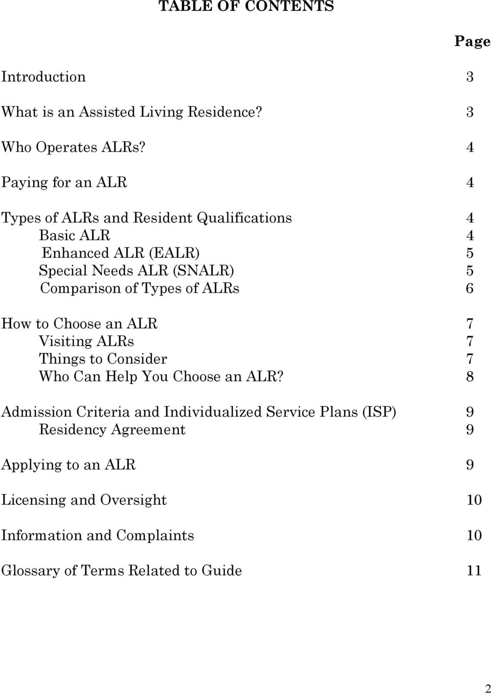 Comparison of Types of ALRs 6 How to Choose an ALR 7 Visiting ALRs 7 Things to Consider 7 Who Can Help You Choose an ALR?